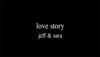 Jeff & Sara Love Story